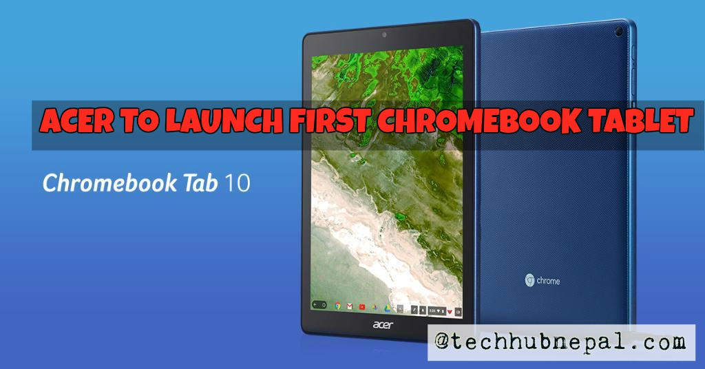 acer announced first chromebook tablet acer tab 10