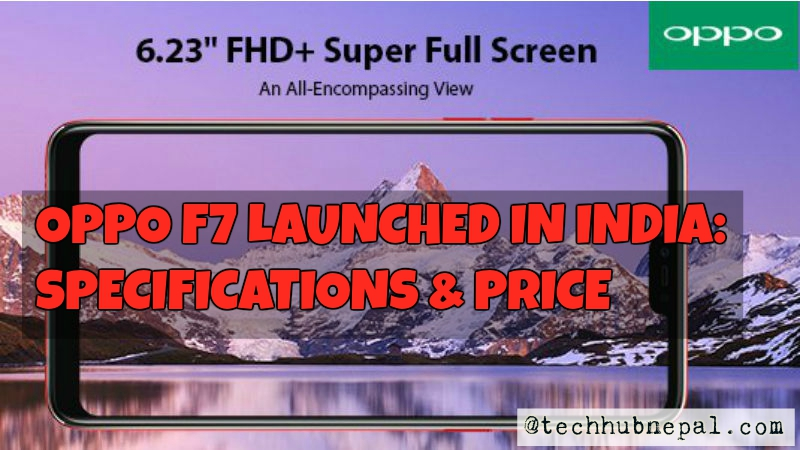 oppo f7 launched date price specification india