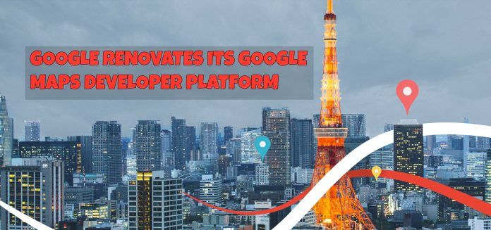 Google Renovates It's Google Maps Developer Platform